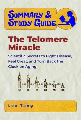 Summary & Study Guide – The Telomere Miracle