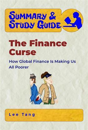 Summary & Study Guide - The Finance Curse