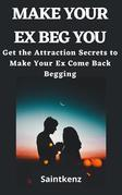 Make Your Ex Beg You