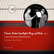 Classic Radio Spotlight: Bing and Bob, Vol. 1