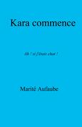 Kara commence