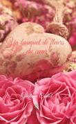 Un bouquet de fleurs du coeur