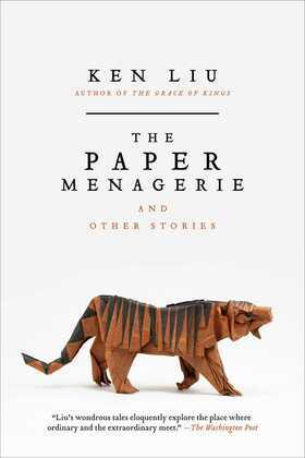 The Paper Menagerie and Other Stories