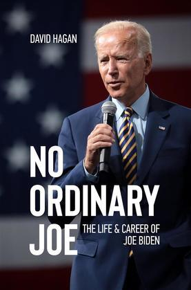 No Ordinary Joe: The Life and Career of Joe Biden