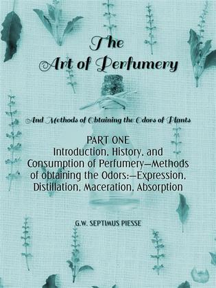The Art of Perfumery Part One
