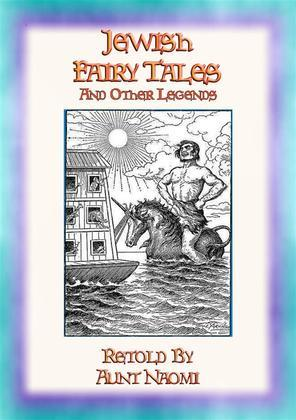 JEWISH FAIRY TALES and LEGENDS - 27 folk and fairy tales from the Talmud