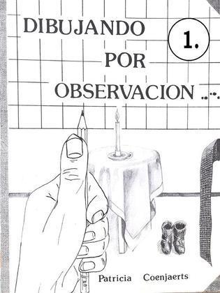 Dibujando por Observacion con Patricia Coenjaerts