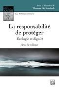 La responsabilité de protéger : écologie et dignité