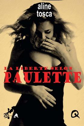 La Liberté selon Paulette