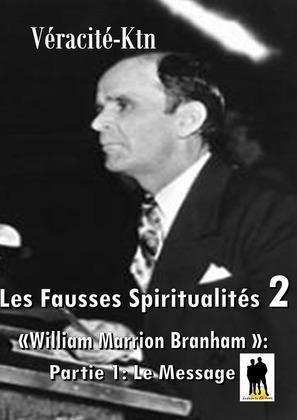 Fausses spiritualités 2: William Marrion Branham