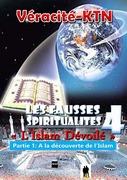 Les fausses spiritualités 4: L'islam dévoilé