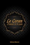 Le Coran : D'Amour et de Paix