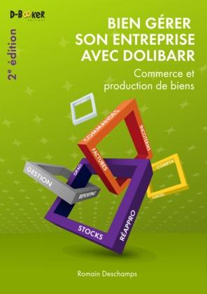 Bien gérer son entreprise avec Dolibarr (Commerce et production de biens)