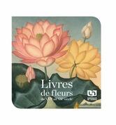 Livres de fleurs du xvie au xxesiècle