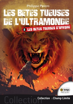 Les bêtes tueuse des l'ultramonde – Tome 2