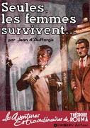 Seules, les femmes survivent...