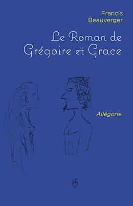 Le Roman de  Grégoire et Grace