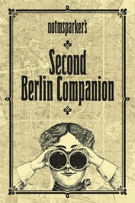Notmsparker's Second Berlin Companion