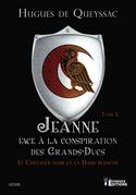 Jeanne face à la Conspiration des Grands-Ducs