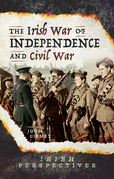 The Irish War of Independence and Civil War