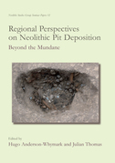Regional Perspectives on Neolithic Pit Deposition