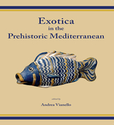 Exotica in the Prehistoric Mediterranean