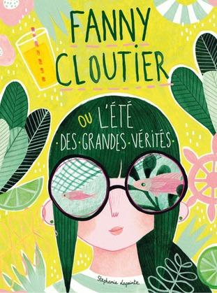 Fanny Cloutier tome 3: L'été des grandes vérités