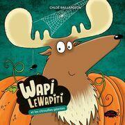 Wapi LeWapiti: Wapi et les citrouilles géantes