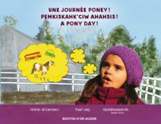 Une journée poney! / Pemkiskahk'ciw ahahsis! / A pony day!
