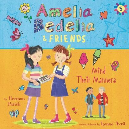 Amelia Bedelia & Friends #5: Amelia Bedelia & Friends Mind Their Manners Unabrid