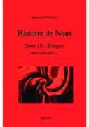 Histoire de Nous  -tome III : Rouges, nos coeurs...