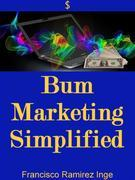 Bum Marketing Simplified