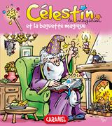 Célestin le magicien et la baguette magique