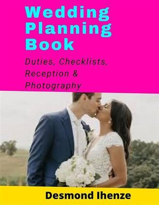 Wedding Planning Book: Duties, Checklists, Reception & Photography