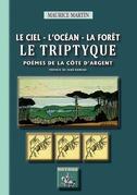 Le Ciel - l'Océan - la Forêt : le Triptyque (poèmes de la Côte d'Argent)