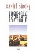Proche-Orient - Psychanalyse d'un conflit