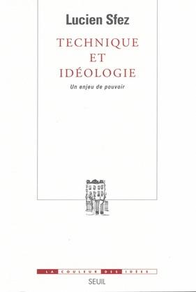 Technique et Idéologie - Un enjeu de pouvoir