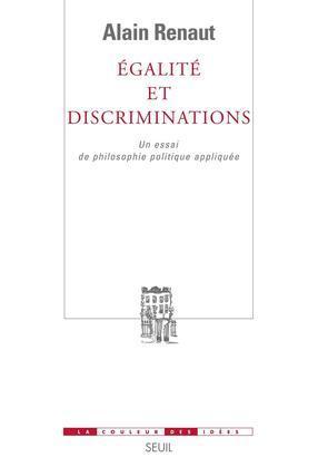Egalité et Discriminations - Un essai de philosophie politique appliquée