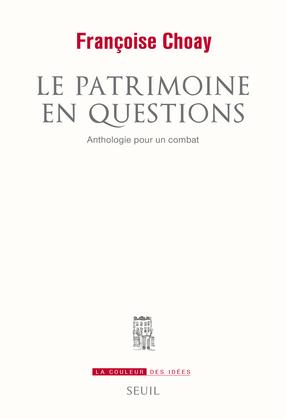 Le Patrimoine en questions - Anthologie pour un combat
