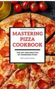 Mastering Pizza Recipes