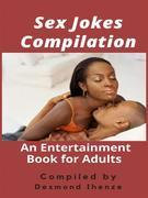 Sex Jokes Compilation: An Entertainment Book for Adults