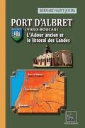 Port d'Albret (Vieux-Boucau) • L'Adour ancien et le littoral des Landes