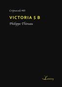 Victoria 5 B