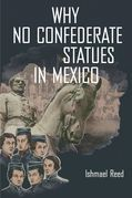 Why No Confederate Statues in Mexico
