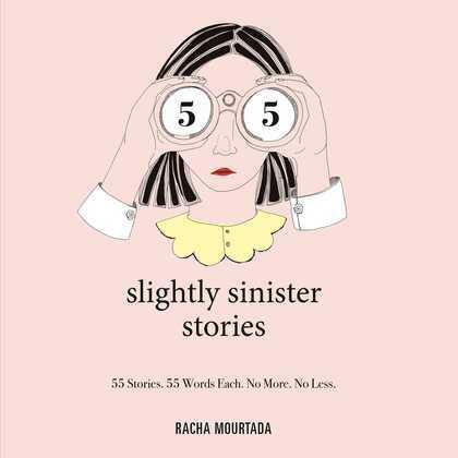55 Slightly Sinister Stories