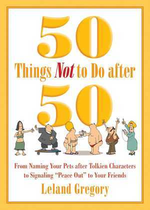 50 Things Not to Do after 50