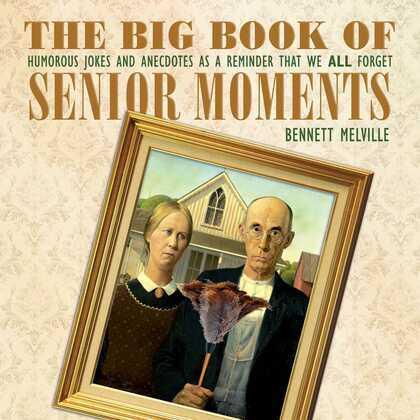 The Big Book of Senior Moments