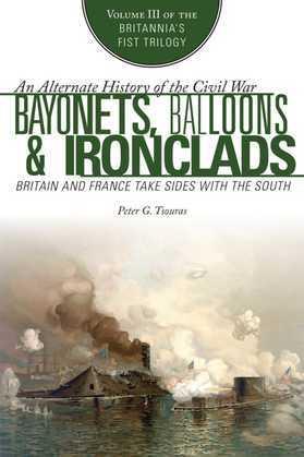 Bayonets, Balloons & Ironclads
