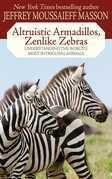 Altruistic Armadillos, Zenlike Zebras