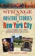Strange and Obscure Stories of New York City